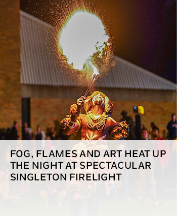 FOG, FLAMES AND ART HEAT UP THE NIGHT AT SPECTACULAR SINGLETON FIRELIGHT