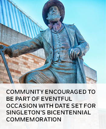 COMMUNITY ENCOURAGED TO BE PART OF EVENTFUL OCCASION WITH DATE SET FOR SINGLETONS BICENTENNIAL COMME