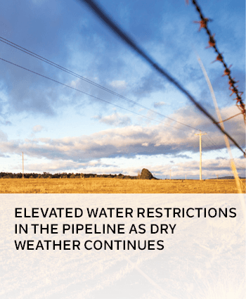 ELEVATED WATER RESTRICTIONS IN THE PIPELINE AS DRY WEATHER CONTINUES