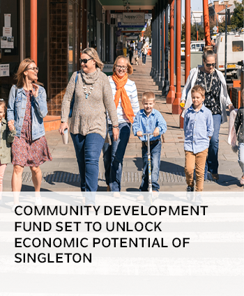 Community Development Fund set to unlock economic potential of Singleton