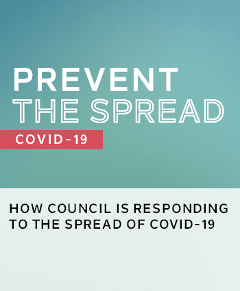 Prevent the spread - how Council is responding the the threat of COVIS - 19 (coronavirus)