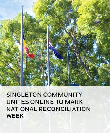 SINGLETON UNITES ONLINE TO MARK NATIONAL RECONCILIATION WEEK