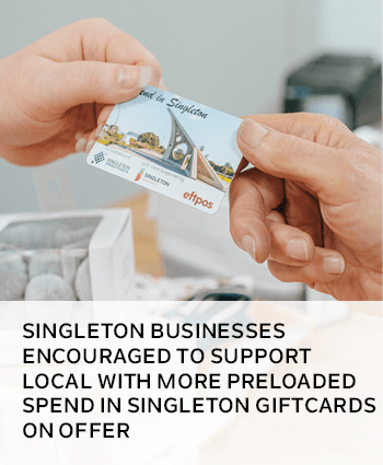 SINGLETON BUSINESSES ENCOURAGED TO SUPPORT LOCAL WITH MORE PRELOADED SPEND IN SINGLETON GIFTCARDS ON