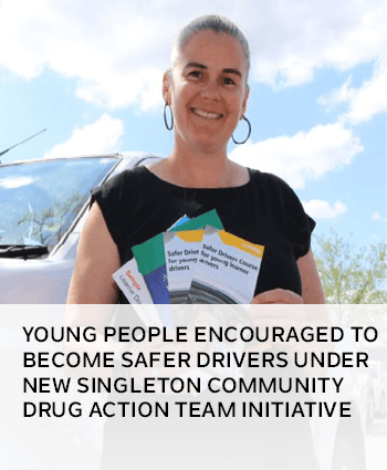Young people encouraged to become safer drivers under new Singleton Community Drug Action Team initi