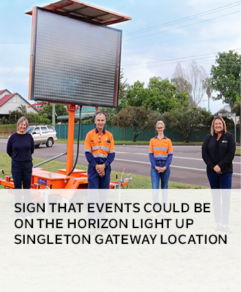 Sign that events could be on the horizon light up Singleton gateway location