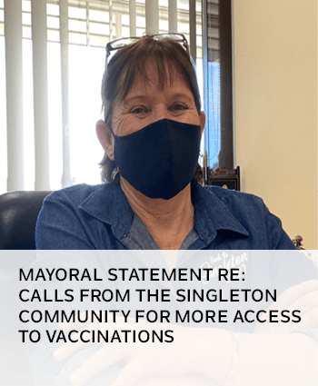 Mayoral Statement re Calls from the Singleton community for more access to vaccinations