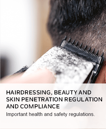 Hairdressing, beauty and skin penetration regulation and compliance